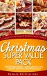 Christmas Super Value Pack - 600 Christmas Recipes - Dinners, Desserts, Pies, Candy and Cookies For The Holiday Season (The Ultimate Christmas Recipes and Recipes For Christmas Collection)