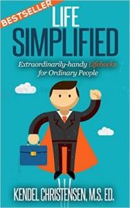 Life Simplified: Extraordinarily-handy Lifehacks for Ordinary People Free eBook