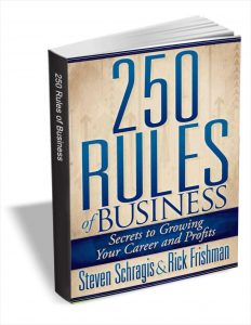 Free 250 Rules of Business: Secrets to Growing Your Career and Profits Ebook