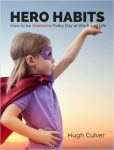 Free eBook: Hero Habits – How to be Awesome Every Day at Work and Life