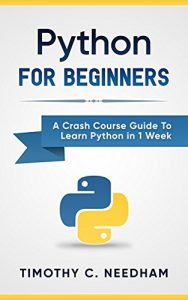 picture of Python: For Beginners: A Crash Course Guide To Learn Python in 1 Week (eBook) Free